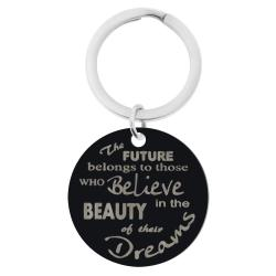 Stainless Steel Personalized Text Round Dog Tag Keychain Believe in the Beauty of the Dreams